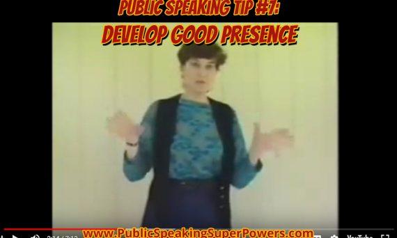 Public Speaking Tip #7: Develop Good Presence