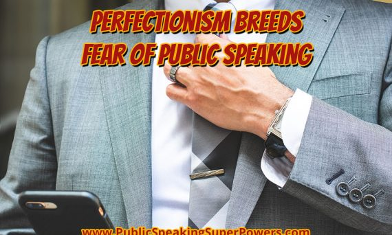 Perfectionism Breeds Fear of Public Speaking