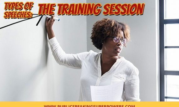 Types of Speeches: The Training Session