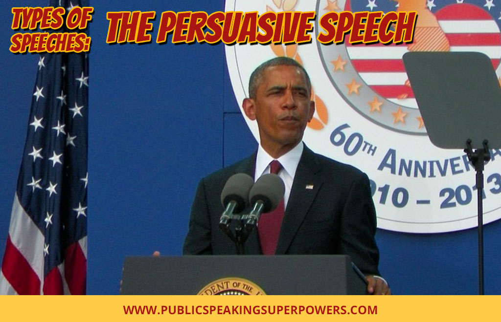 Types of Speeches: The Persuasive Speech