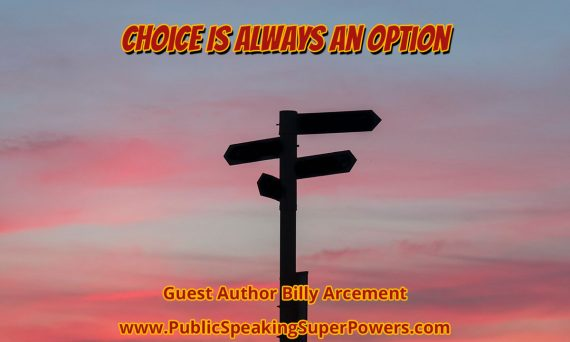Choice Is Always An Option