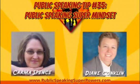 Public Speaking Tip #35: Public Speaking Super Mindset