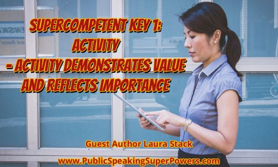 Supercompetent Key 1: Activity - Activity Demonstrates Value and Reflects Importance