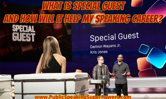 What is Special Guest and How Will It Help My Speaking Career?