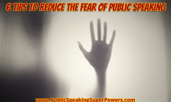 6 Tips to Reduce the Fear of Public Speaking