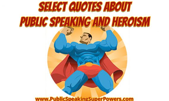 Select Quotes About Public Speaking and Heroism