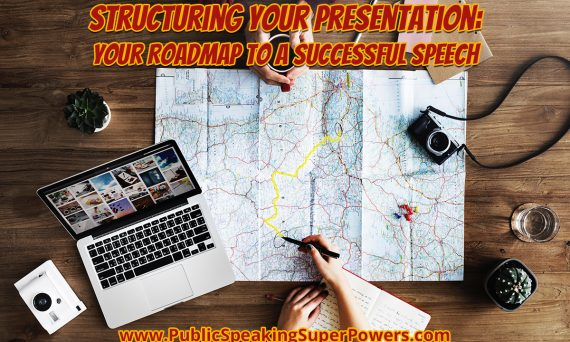 Structuring Your Presentation: Your Roadmap to a Successful Speech