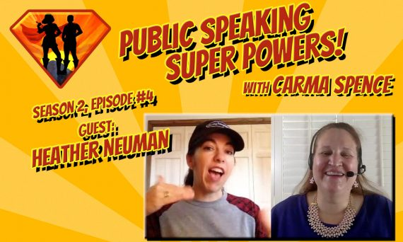 Heather Neuman on the Public Speaking Super Powers Podcast