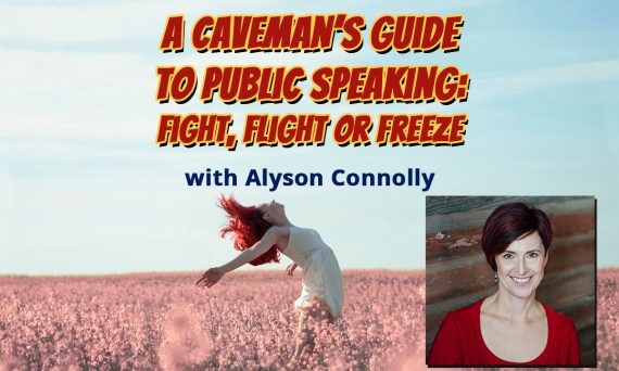 A Caveman's Guide to Public Speaking: Fight, Flight or Freeze