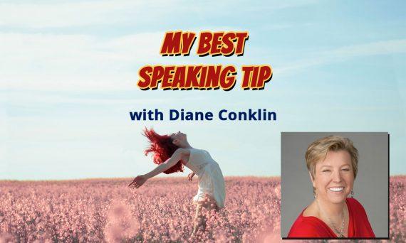 Diane Conklin's Best Speaking Tip