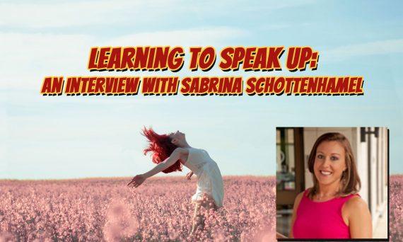 Sabrina Schottenhamel Learning to Speak Up