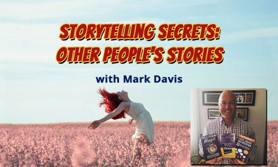 Storytelling Secrets: Other People's Stories