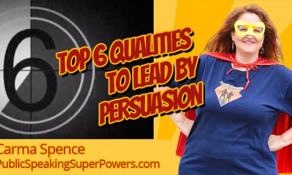 Top 6 Qualities to Lead by Persuasion