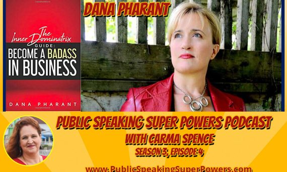 Dana Pharant on the Public Speaking Super Powers Podcast