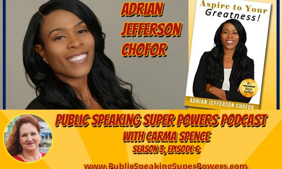 Adrian Jefferson Chofor on the Public Speaking Super Powers Podcast