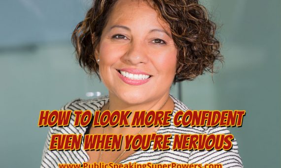How to Look More Confident Even When You're Nervous