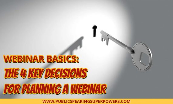 Webinar Basics: The 4 Key Decisions for Planning a Webinar