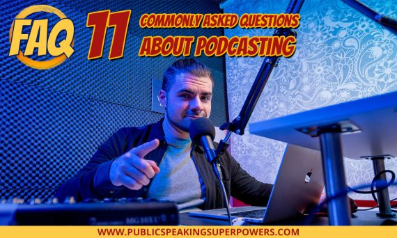 11 Commonly Asked Questions About Podcasting [FAQ]