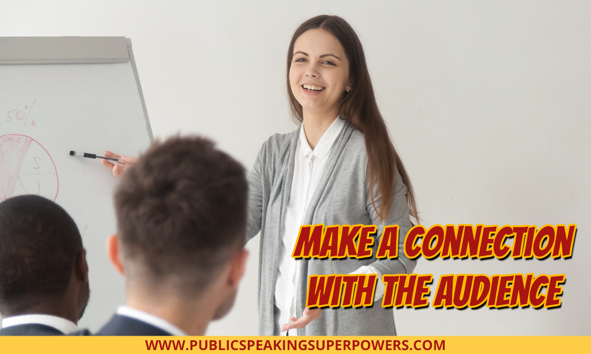Make a Connection with the Audience