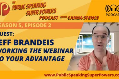 Working the Webinar to Your Advantage | Guest: Jeff Brandeis [Podcast]