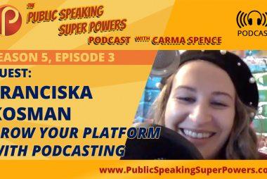 Franciska Kosman: Grow Your Platform with Podcasting [Podcast]