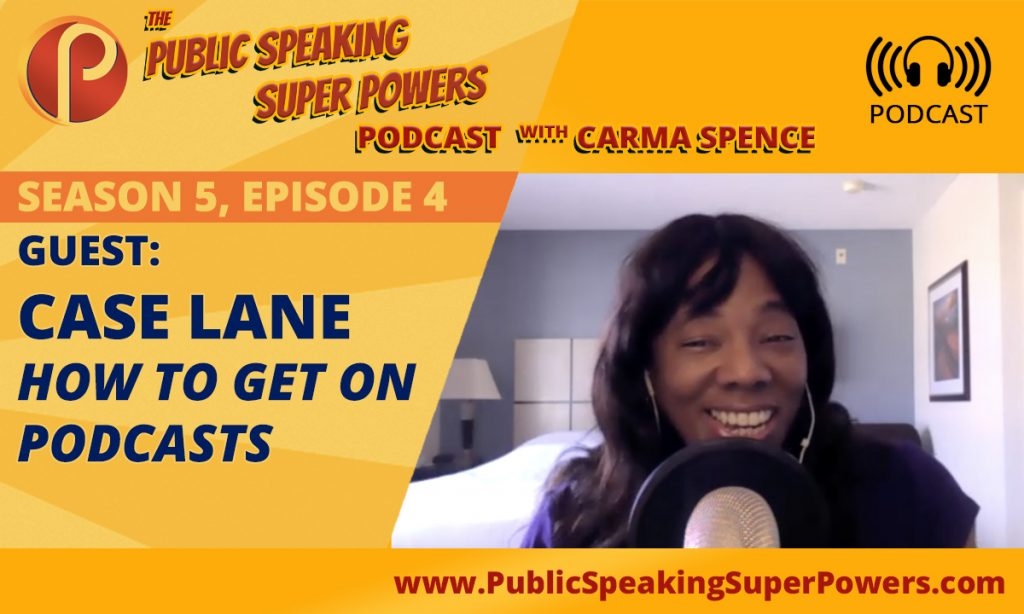 How to get on podcasts - Case Lane on Public Speaking Super Powers podcast